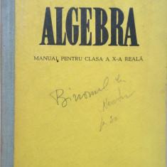 ALGEBRA - MANUAL PENTRU CLASA A X-A REALA - Iacob Crisan, Alexandru Pop - Manual scolar didactica si pedagogica, Clasa 10, Didactica si Pedagogica, Matematica
