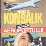 HEINZ G. KONSALIK - CLINICA AEROPORTULUI - Roman