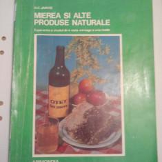 MIEREA SI ALTE PRODUSE NATURALE - D.C. JARVIS ( A 231 ) - Carte Alimentatie