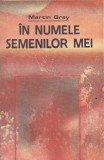 MARTIN GRAY - IN NUMELE SEMENILOR MEI, 1988
