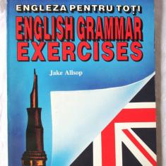 ENGLEZA PENTRU TOTI. ENGLISH GRAMMAR EXERCISES, Jake Allsop, 1996. Absolut noua - Curs Limba Engleza