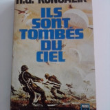 Ils sont tombes du ciel  / Heinz G. Konsalik/ in limba franceza / C franceza 1