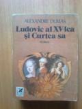 G0 Alexandre Dumas - Ludovic al XV- lea si Curtea sa