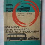 V. CONSTANTINESCU - INDRUMATOR PENTRU NORMELE DE EXPLOATARE A AUTOMOBILELOR
