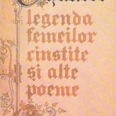 CHAUCER - LEGENDA FEMEILOR CINSTITE SI ALTE POEME - Carte poezie