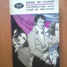 H1b Confesiunea Unui Copil Al Secolului - Alfred De Musset - Roman, Anul publicarii: 1972