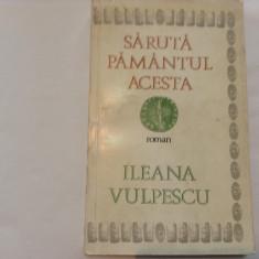 SARUTA PAMANTUL ACESTA ILEANA VULPESCU AUTOGRAF,RF1