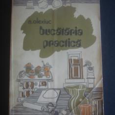 N. OLEXIUC - BUCATARIA PRACTICA