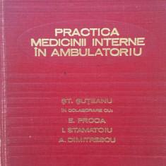 PRACTICA MEDICINII INTERNE IN AMBULATORIU - St. Suteanu