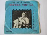 VINIL SINGLE MIRCEA VINTILA ALBUMUL MUZICA FOLK, electrecord