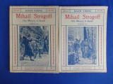 JULES VERNE - MIHAIL STROGOFF * DE LA MOSCOVA LA IRKUTSK ( 2 VOL. ) -INTERBELICA