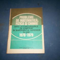 PROBLEME DE MATEMATICA, FIZICA SI CHIMIE DATE LA CONCURSURILE DE ADMITERE IN ..., Alta editura