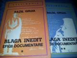 BAZIL GRUIA - BLAGA INEDIT- EFIGII DOCUMENTARE ( 2 VOL ), Alta editura