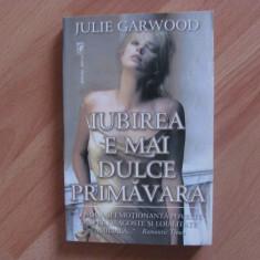 Iubirea e mai dulce primavara-Julie Garwood (historical romance) - Roman dragoste