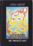 NINA BECIU - MIRACOLUL ECHINOCTIULUI DE PRIMAVARA ( AUTOGRAF )
