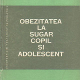 C. Arion, D. Dragomir, V. Popescu: OBEZITATEA LA SUGAR, COPIL SI ADOLESCENT, Alta editura