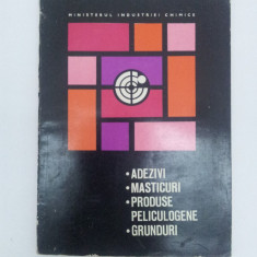CATALOG ADEZIVI, MASTICURI, PRODUSE PELICULOGENE, GRUNDURI, 1976