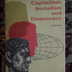Capitalism, socialism and democracy / Joseph A. Schumpeter - Carte Economie Politica