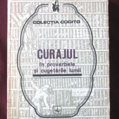 CURAJUL IN PROVERBELE SI CUGETARILE LUMII, 1982. Colectia COGITO. Carte noua - Carte Antologie