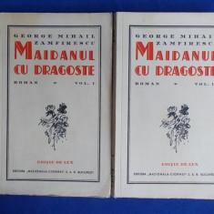 G.M. ZAMFIRESCU - MAIDANUL CU DRAGOSTE ( 2 VOL. )*EDITIE DE LUX -1933-EX.58/100 - Carte de lux