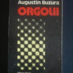 AUGUSTIN BUZURA - ORGOLII