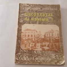 CONSTANTIN BACALBASA - BUCURESTII DE ALTADATA vol 1,RF2/4