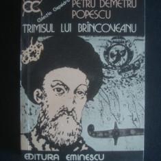 PETRU DEMETRU POPESCU - TRIMISUL LUI BRANCOVEANU - Roman, Anul publicarii: 1984
