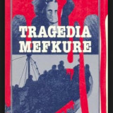 Tragedia Mefkure : (studiu asupra identitatii asasinilor) / Albert Finkelstein - Istorie