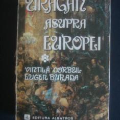 VINTILA CORBUL, EUGEN BURADA - URAGAN DEASUPRA EUROPEI - Roman, Anul publicarii: 1979