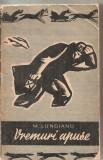 (C6081) VREMURI APUSE DE M. LUNGIANU