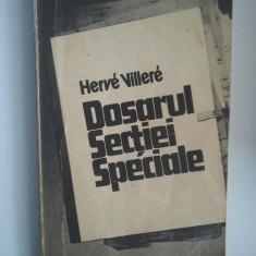 DOSARUL SECTIEI SPECIALE - HERVE VILLERE ( 2091 ) - Roman istoric