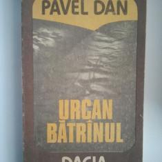 URCAN BATRANUL - PAVEL DAN ( 2095 ) - Roman istoric