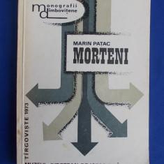 MARIN N. PATAC - COMUNA MORTENI ( MONOGRAFIE ) - TARGOVISTE - 1973