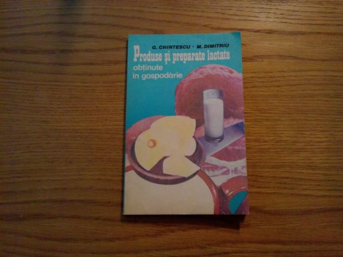 PRODUSE SI PREPARATE LACTATE * Obtinute in Gospodarie - G. Chintescu - 1985