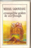 (C6063) CREANGA DE AUR/THE GOLDEN BOUGH DE MIHAIL SADOVEANU, BILINGVA, 1981