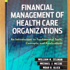 FINANCIAL MANAGEMENT OF HEALTH CARE ORGANIZATIONS- W. ZELMAN, M. MCCUE, N. GLICK - Carte Management