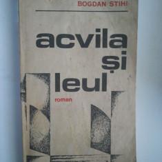 ACVILA SI LEUL - BOGDAN STIHI ( 2157 ) - Roman istoric