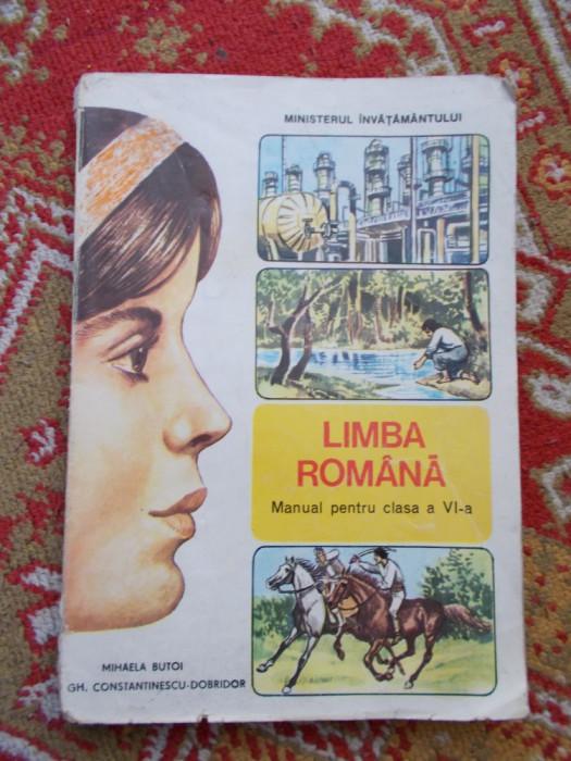 LIMBA ROMANA - CLASA A VI A ,  Mihaela Butoi , Ghe. Constantinescu Dobridor foto mare