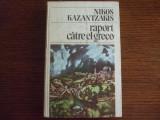NIKOS KAZANTZAKIS - RAPORT CATRE EL GRECO, 1986