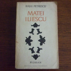 RADU PETRESCU - MATEI ILIESCU - Roman, Anul publicarii: 1970