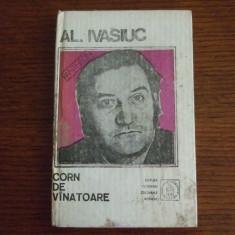 AL. IVASIUC - CORN DE VANATOARE - Roman, Anul publicarii: 1991
