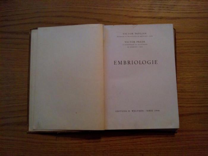 EMBRIOLOGIE - Victor Papilian, V. Preda - Sibiu, 1946, 316 p.