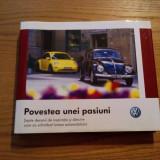 POVESTEA UNEI PASIUNI * WOLKSWAGEN - Sapte Decenii de Inspiratie si Daruire - Carti auto