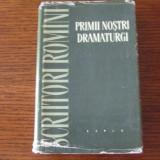 PRIMII NOSTRI DRAMATURGI, 1960 (Scriitori romani) - Carte de calatorie