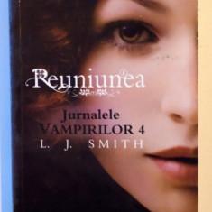 JURNALELE VAMPIRILOR 4, REUNIUNEA de L.J. SMITH, 2011 - Roman