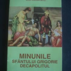 VENIAMIN MICLE - MINUNILE SFANTULUI GRIGORIE DECAPOLITUL - Carti ortodoxe