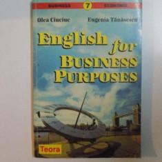 ENGLISH FOR BUSINESS PURPOSES de OLEA CIUCIUC, EUGENIA TANASESCU, 1998 - Carte de vanzari