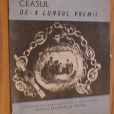 CEASUL * De-a Lungul Vremii - Muzeul Regional de Istorie Ploiesti - Pliant Meniu Reclama tiparita