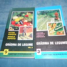VICTOR POPESCU - GRADINA DE LEGUME VOL I SI VOL II - Carte gradinarit