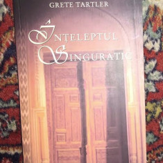 Inteleptul singuratic  / Grete Tartler